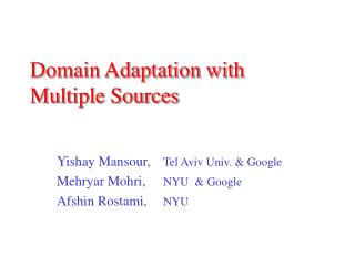 Domain Adaptation with Multiple Sources