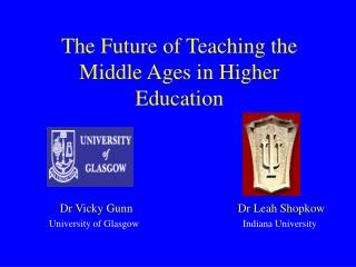 The Future of Teaching the Middle Ages in Higher Education