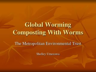 Global Worming Composting With Worms