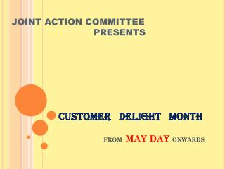 CUSTOMER   DELIGHT   MONTH