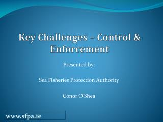 Key Challenges – Control & Enforcement