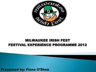 Presented by: Fiona O'Shea