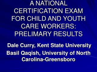 A NATIONAL CERTIFICATION EXAM FOR CHILD AND YOUTH CARE WORKERS: PRELIMARY RESULTS