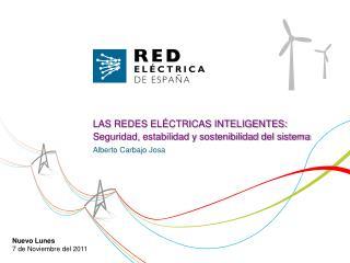 LAS REDES ELÉCTRICAS INTELIGENTES: Seguridad, estabilidad y sostenibilidad del sistema