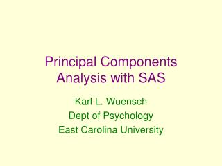 Principal Components Analysis with SAS