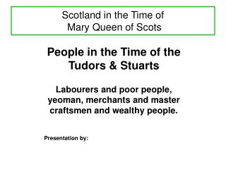 Scotland in the Time of  Mary Queen of Scots