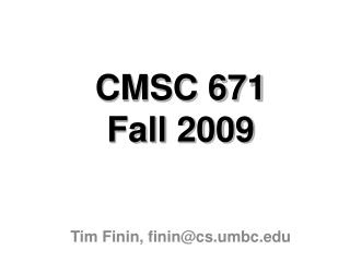 CMSC 671 Fall 2009