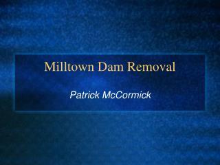Milltown Dam Removal