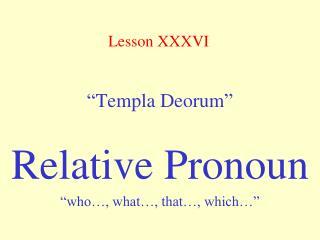 """ Templa Deorum """