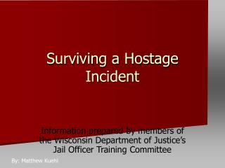 Surviving a Hostage Incident