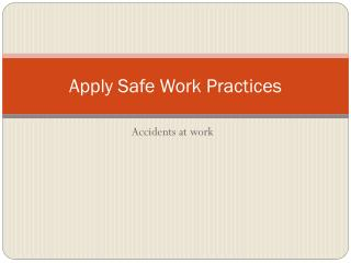 Apply Safe Work Practices