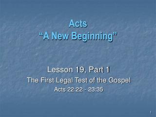 Acts �A New Beginning�