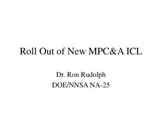 Roll Out of New MPC&A ICL