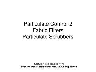 Particulate Control-2 Fabric Filters Particulate Scrubbers