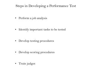 Perform a job analysis Identify important tasks to be tested Develop testing procedures