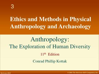 Ethics and Methods in Physical Anthropology and Archaeology