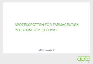 Apotekspotten  för  farmaceutisk personal  2011  och  2012