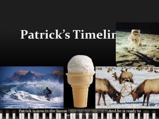 Patrick's Timeline