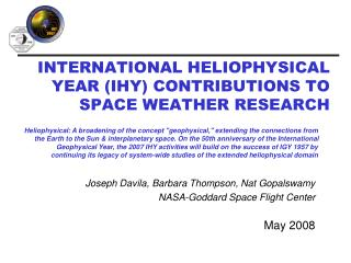 INTERNATIONAL HELIOPHYSICAL YEAR (IHY) CONTRIBUTIONS TO SPACE WEATHER RESEARCH