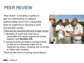 """""""Peer review"""" is the ability of golfers to  gain an understanding of a player's"""