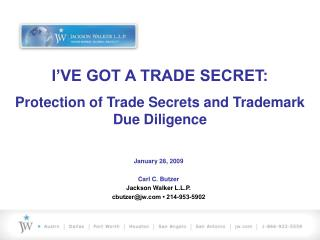 I'VE GOT A TRADE SECRET: Protection of Trade Secrets and Trademark Due Diligence