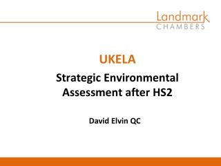 UKELA Strategic Environmental Assessment after  HS2
