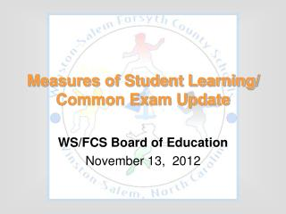 Measures of Student Learning/ Common Exam Update