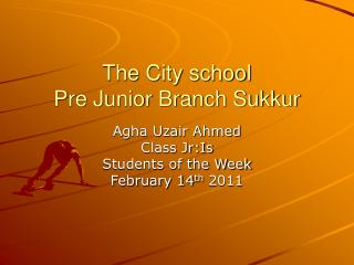 The City school Pre Junior Branch Sukkur