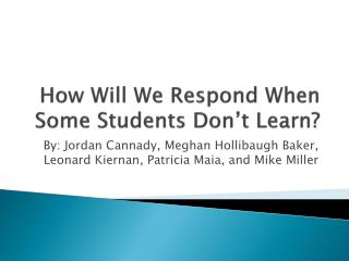 How Will We Respond When Some Students Don't Learn?