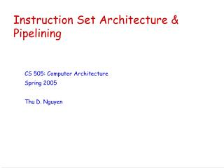 Instruction Set Architecture & Pipelining
