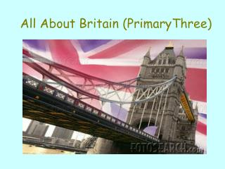 All About Britain (PrimaryThree)