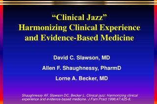 """Clinical Jazz"" Harmonizing Clinical Experience and Evidence-Based Medicine"