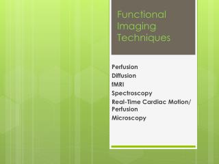 Functional Imaging Techniques