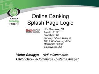 Online Banking Splash Page Logic