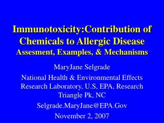 Immunotoxicity:Contribution of Chemicals to Allergic Disease Assesment, Examples, & Mechanisms