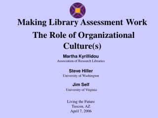 Making Library Assessment Work The Role of Organizational Culture(s)