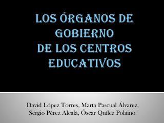 LOS �RGANOS DE GOBIERNO DE LOS CENTROS EDUCATIVOS