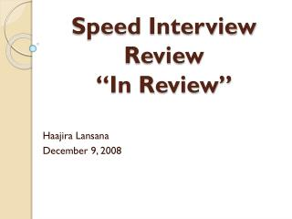 Speed Interview Review   In Review