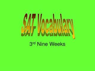 3 rd  Nine Weeks