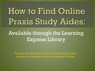 How to Find Online  Praxis Study  Aides: