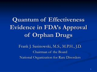 Quantum of Effectiveness Evidence in FDA's Approval of Orphan Drugs