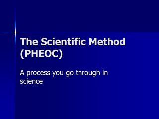 The Scientific Method (PHEOC)