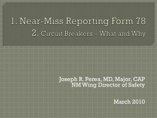 1. Near-Miss Reporting Form 78 2.  Circuit Breakers – What and Why