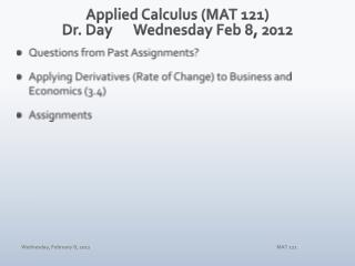 Applied Calculus (MAT 121) Dr. DayWednesday Feb 8, 2012
