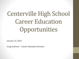 Centerville High School Career  Education  Opportunities