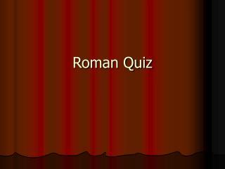 Roman Quiz