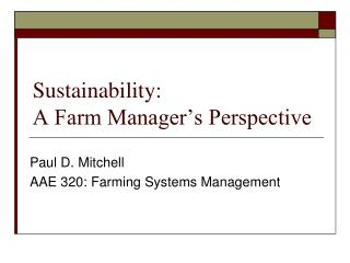 Sustainability: A Farm Manager�s Perspective