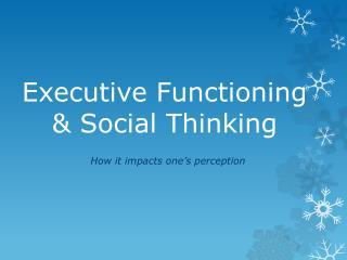 Executive Functioning  & Social Thinking