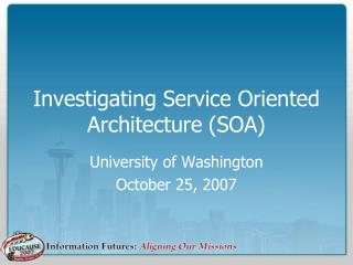 Investigating Service Oriented Architecture (SOA)