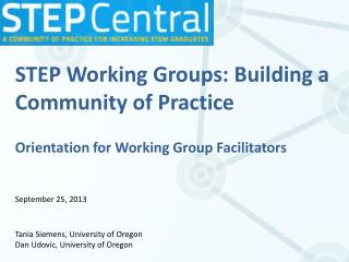 STEP Working Groups:  B uilding a  Community of  Practice